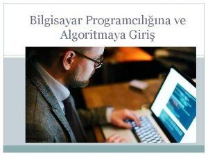 Bilgisayar Programclna ve Algoritmaya Giri Bilgisayar Programcl Nedir