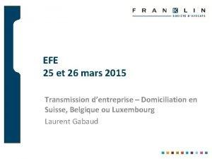EFE 25 et 26 mars 2015 Transmission dentreprise