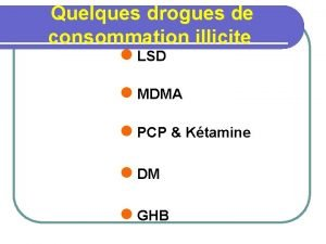 Quelques drogues de consommation illicite l LSD l