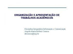 ORGANIZAO E APRESENTAO DE TRABALHOS ACADMICOS Disciplina Integradora