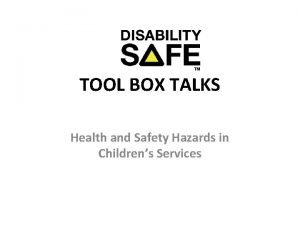 TOOL BOX TALKS Health and Safety Hazards in