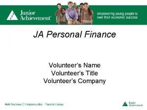 JA Personal Finance Volunteers Name Volunteers Title Volunteers