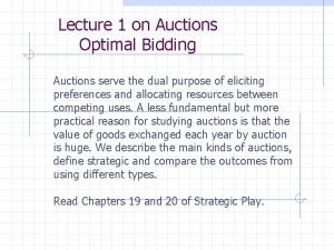 Lecture 1 on Auctions Optimal Bidding Auctions serve