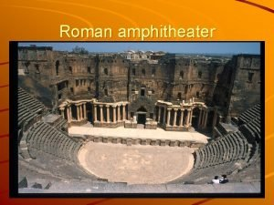 Roman amphitheater Early Roman Civilization 753 B C