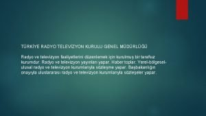 TRKYE RADYO TELEVZYON KURULU GENEL MDRL Radyo ve