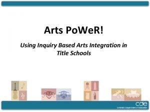 Arts Po We R Using Inquiry Based Arts