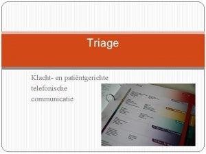 Triage Klacht en patintgerichte telefonische communicatie Triage sorteren