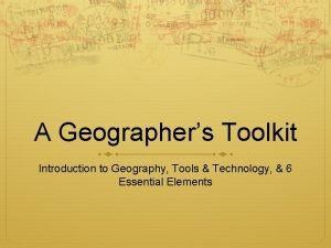 A Geographers Toolkit Introduction to Geography Tools Technology