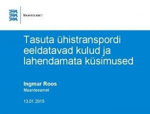 Tasuta histranspordi eeldatavad kulud ja lahendamata ksimused Ingmar