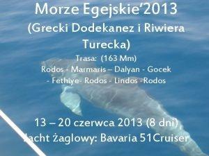 Morze Egejskie 2013 Grecki Dodekanez i Riwiera Turecka