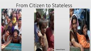 From Citizen to Stateless Samuel Farris 1 Samuel
