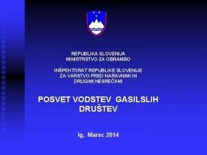 REPUBLIKA SLOVENIJA MINISTRSTVO ZA OBRAMBO INPEKTORAT REPUBLIKE SLOVENIJE
