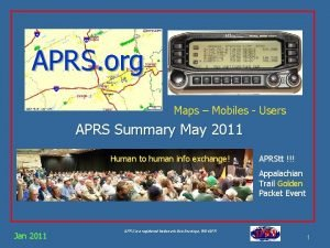 APRS org Maps Mobiles Users APRS Summary May
