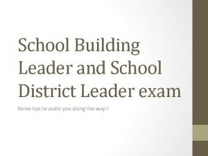 School Building Leader and School District Leader exam