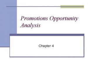 Promotions Opportunity Analysis Chapter 4 Promotions Opportunity Analysis