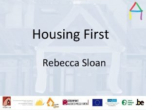 Housing First Presentation title Presentation Title Speakers name