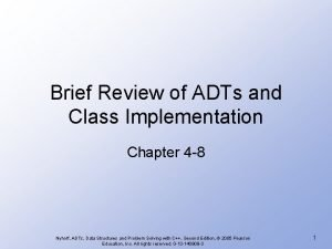 Brief Review of ADTs and Class Implementation Chapter