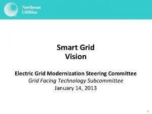 Smart Grid Vision Electric Grid Modernization Steering Committee