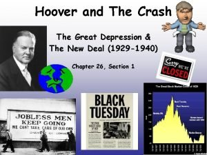 Hoover and The Crash The Great Depression The