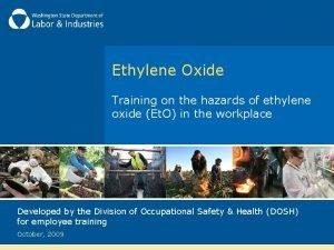 Ethylene Oxide Training on the hazards of ethylene