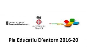 Pla Educatiu Dentorn 2016 20 Pla Educatiu dEntorn