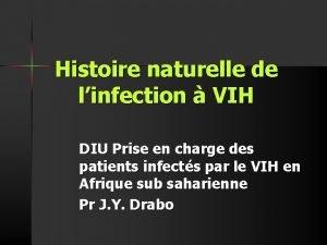 Histoire naturelle de linfection VIH DIU Prise en