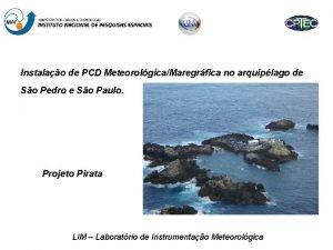 Instalao de PCD MeteorolgicaMaregrfica no arquiplago de So