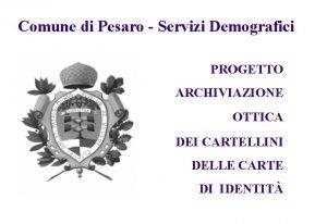 Comune di Pesaro Servizi Demografici PROGETTO ARCHIVIAZIONE OTTICA