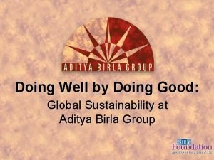 Doing Well by Doing Good Global Sustainability at