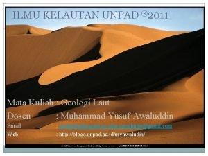 ILMU KELAUTAN UNPAD 2011 Mata Kuliah Geologi Laut