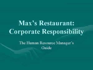 Maxs Restaurant Corporate Responsibility The Human Resource Managers