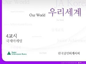 Our World designed by CHOGEOSUNG Our World JA