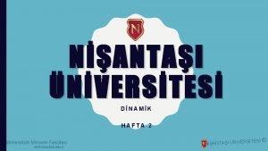NANTAI NVERSTES DNAMK HAFTA 2 Mhendislik Mimarlk Fakltesi