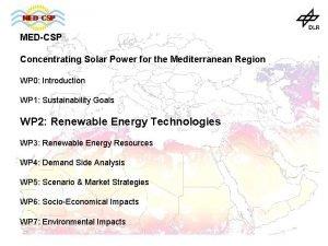 MEDCSP Concentrating Solar Power for the Mediterranean Region