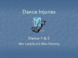 Dance Injuries Dance 1 2 Mrs Lankford Miss