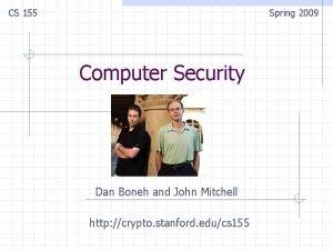 CS 155 Spring 2009 Computer Security Dan Boneh