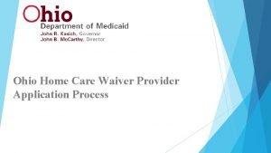 Ohio Home Care Waiver Provider Application Process Provider