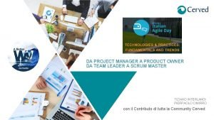 DA PROJECT MANAGER A PRODUCT OWNER DA TEAM