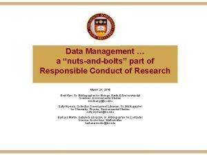 Data Management a nutsandbolts part of Responsible Conduct