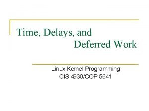 Time Delays and Deferred Work Linux Kernel Programming