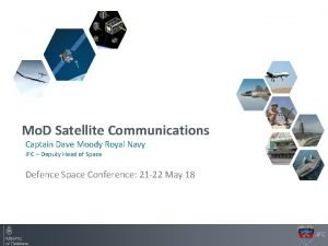 Mo D Satellite Communications Captain Dave Moody Royal