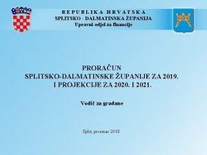 REPUBLIKA HRVATSKA SPLITSKO DALMATINSKA UPANIJA Upravni odjel za
