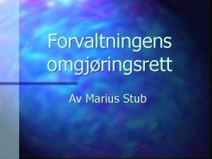 Forvaltningens omgjringsrett Av Marius Stub 1 Innledning n