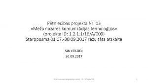 Ptniecbas projekta Nr 13 Mea nozares komunikcijas tehnoloijas