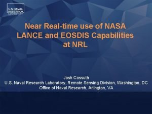 Near Realtime use of NASA LANCE and EOSDIS