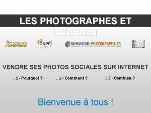 LES PHOTOGRAPHES ET INTERNET VENDRE SES PHOTOS SOCIALES