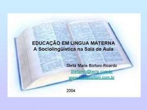 EDUCAO EM LINGUA MATERNA A Sociolingstica na Sala