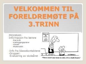 VELKOMMEN TIL FORELDREMTE P 3 TRINN PROGRAM Informasjon