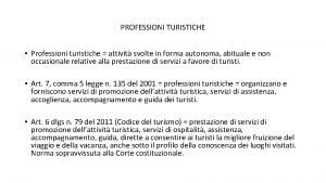 PROFESSIONI TURISTICHE Professioni turistiche attivit svolte in forma