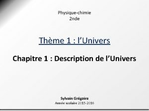 Physiquechimie 2 nde Thme 1 lUnivers Chapitre 1